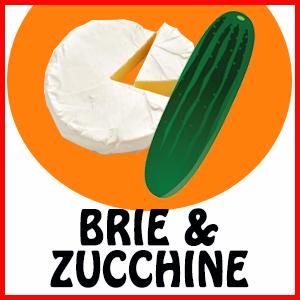 BRIE & ZUCCHINE