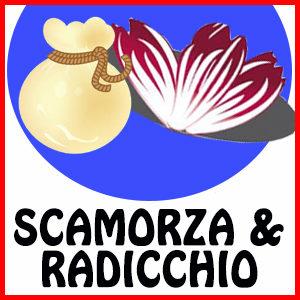 SCAMORZA & RADICCHIO