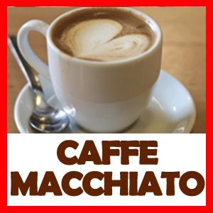 CAFFE MACCHIATO